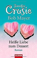 Heiße Liebe zum Dessert: Roman