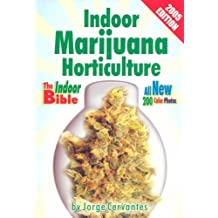 Indoor Marijuana Horticulture: The Indoor Growers Bible