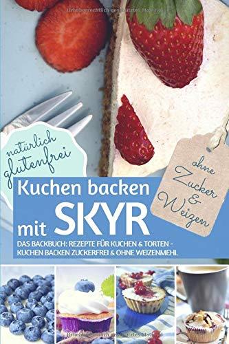 Kuchen backen mit Skyr ohne Zuck...