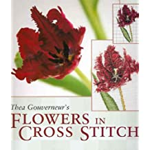 Thea Gouverneur's Flowers in Cross Stitch