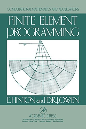 Finite Element Programming (Computational Mathematics & Its Applications) by Hinton, Leanne, Owen, D. R.J. (1980) Paperback