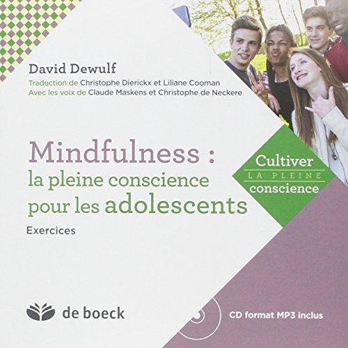 Mindfulness : la pleine conscience pour les adolescents : Exercices (1CD audio MP3) par David Dewulf