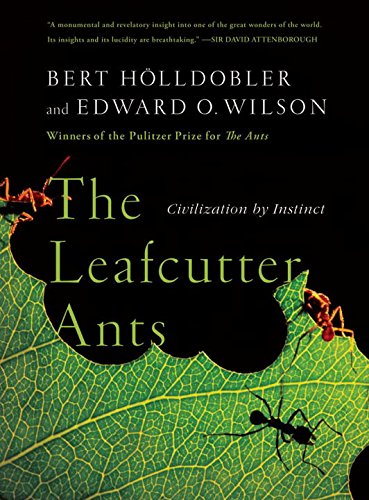 The Leafcutter Ants: Civilization by Instinct por Bert Holldobler