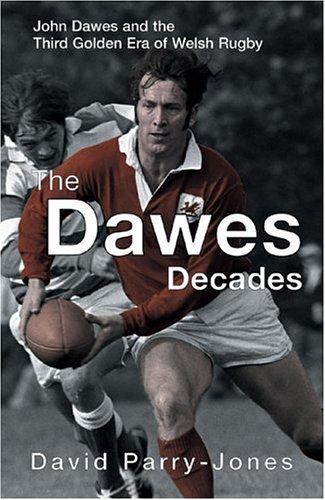 Dawes Decades (Golden Age of Welsh Rugby) por David Parry-Jones