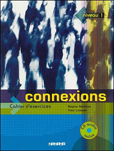 Connexions 1. Cahier D'Exercices (+  CD) (Fle) por Vv.Aa.