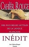 Le Cahier rouge des plus belles lettres de la langue française : anthologie réalisée et préfacée par Arthur Chevallier par Chevallier