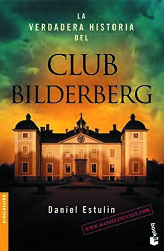 La verdadera historia del Club Bilderberg (Divulgación) por Daniel Estulin