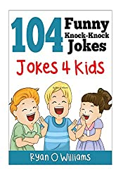 104 Funny Knock Knock Jokes 4 kids: (Joke Book for Kids) (Series 1)