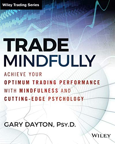Trade Mindfully: Achieve Your Optimum Trading Performance with Mindfulness on