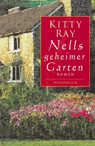 Nells geheimer Garten: Roman.