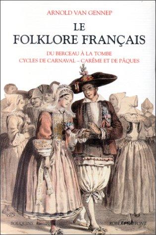 Vignette du document Le  folklore français. 1, Du berceau à la tombe, cycles de carnaval, carême et de Pâques