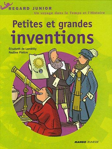 Petites et grandes inventions : Un voyage dans le temps et dans l'histoire