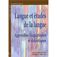 Langue et études de la langue : Approches linguistiques et didactiques