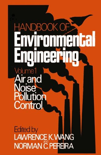 001: Air and Noise Pollution Control: Volume 1 (Handbook of Environmental Engineering)