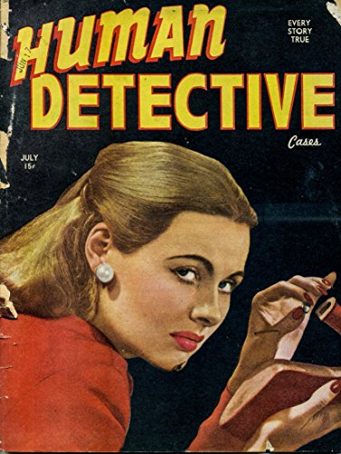 Human Detective July 1946 (True Crime Magazine Book 33) (English Edition)