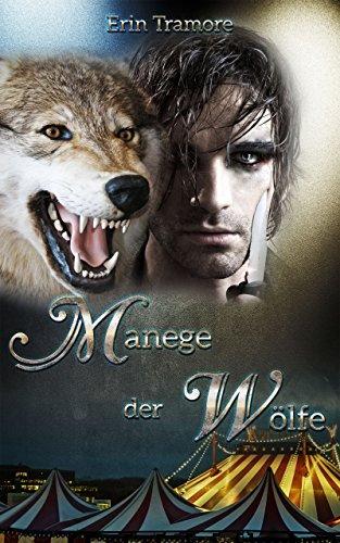 Manege der Wölfe (Erins Wölfe 1)