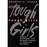 Tough Girls: Women Warriors and Wonder Women in Popular Culture (Feminist Cultural Studies, the Media, & Political Culture)