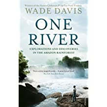 One River: Explorations and Discoveries in the Amazon Rain Forest by Wade Davis (2014-06-26)