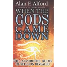 When the Gods Came Down by Alan F. Alford (2000-04-01)