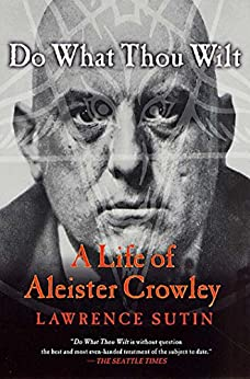 Do What Thou Wilt: A Life of Aleister Crowley von [Sutin, Lawrence]