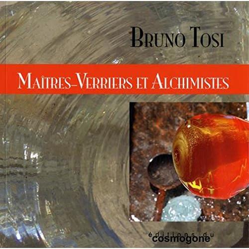 Maîtres-verriers et alchimistes : De l'alchimie du verre et du verre alchimique