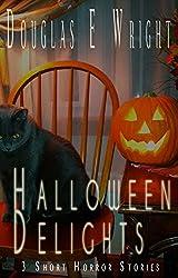 Halloween Delights: 3 Short Horror Stories