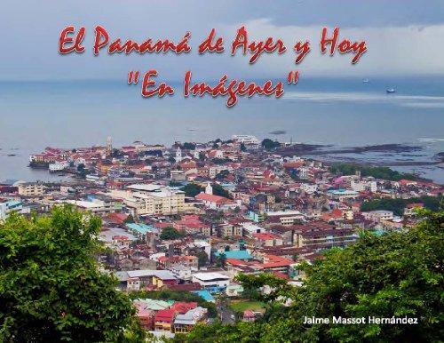El Panamá de Ayer y Hoy - En Imágenes (Spanish Edition)
