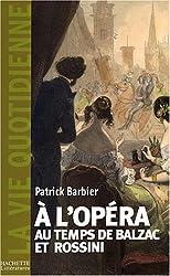 À l'opéra au temps de Balzac et Rossini