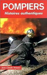 Pompiers : Histoires authentiques