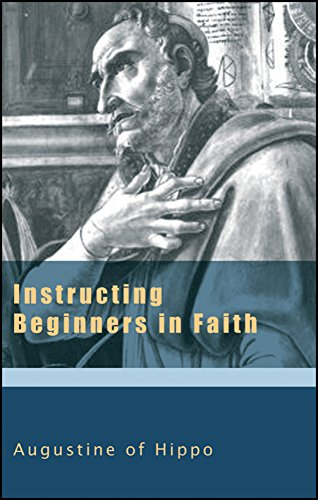 Instructing Beginners in Faith (The Augustine Series) (v. 5) (English Edition)