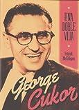 George Cukor: Una doble vida