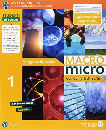 Macromicro. Viaggio nelle scienze. Con compiti di realtà 1. Per la Scuola media. Con e-book. Con espansione online