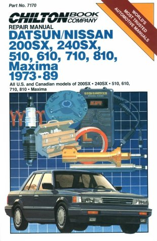 chiltons-repair-manual-datsun-nissan-200sx-240sx-510-610-710-810-maxima-1973-89-all-us-and-canadian-