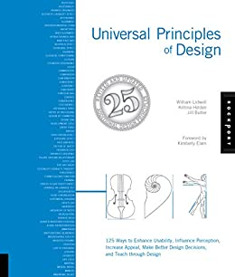 Universal Principles of Design, Revised and Updated: 125 Ways to Enhance Usability, Influence Perception, Increase Appeal, Make Better Design Decisions, and Teach through Design von [Lidwell, William, Holden, Kritina, Butler, Jill]