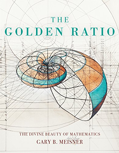The Golden Ratio: The Divine Beauty of Mathematics por Gary B. Meisner