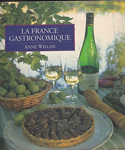 La France Gastronomique par Anne Willan