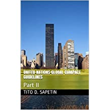 """UNITED NATIONS GLOBAL COMPACT GUIDELINES : Part II (""""10+3 MDGC Book"""" Book 153)"""