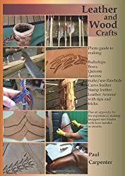 Leather And Wood Crafts by Paul Carpenter (2011-04-06)