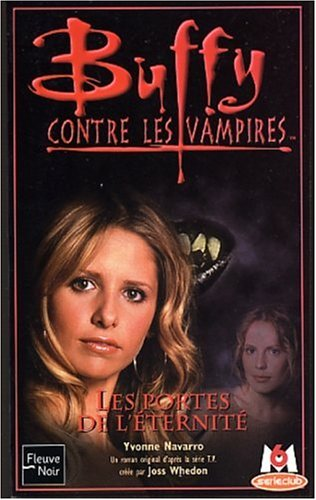 Buffy contre les Vampires, tome 37 : Les Portes de l'éternité par Yvonne Navarro