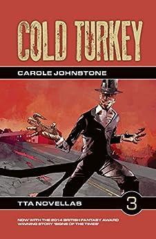Cold Turkey (TTA Novellas Book 3) by [Johnstone, Carole, Publisher, TTA Press]