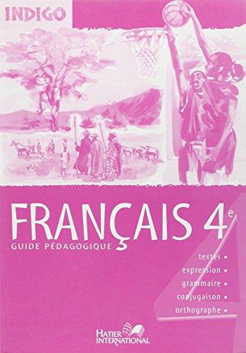 Indigo - Français Quatrième Guide Pedagogique