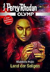 Olymp 7: Land der Seligen (Perry Rhodan - Olymp)