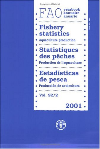 Yearbook of Fishery Statistics 2001: Aquaculture Production: Fishery Statistics - Aquaculture Production (FAO Fisheries)