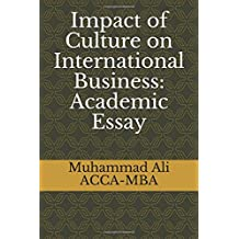 Impact of Culture on International Business: Academic Essay