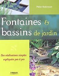 Fontaines & bassins de jardin : Des réalisations simples et expliquées pas à pas