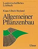 Allgemeiner Pflanzenbau (Landwirtschaftliches Lehrbuch)