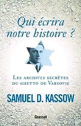 Qui écrira notre histoire ? : Les archives secrètes du ghetto de Varsovie (Essais Etranger)