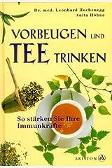 Vorbeugen und Tee trinken Gebundene Ausgabe