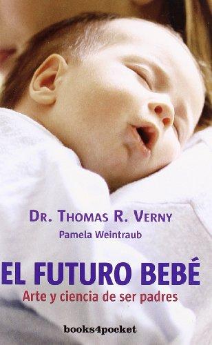 El futuro bebé (Books4pocket crec. y salud)