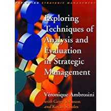 Exploring Techniques of Analysis and Evaluation in Strategic Management (Exploring Strategic Management)